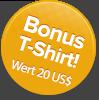 Bonus T-Shirt! 20 US$ Wert