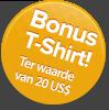 Bonus T-shirt! Ter waarde van US$20