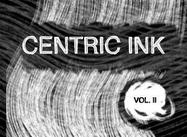 Centric Ink Vol. 2