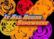 It_all_begins_somewhere_z