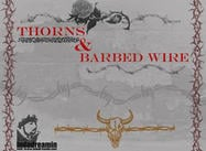 Thorns and Barbed Wire