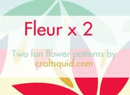 Fleur x 2 Patterns