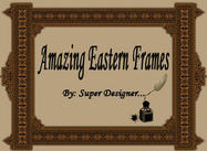 Amazing Eastern Frames ;)