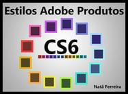 Estilo Adobe Produtos CS6