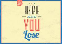 Hesitate and Lose PSD Background