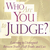 Who_are_you_to_judge